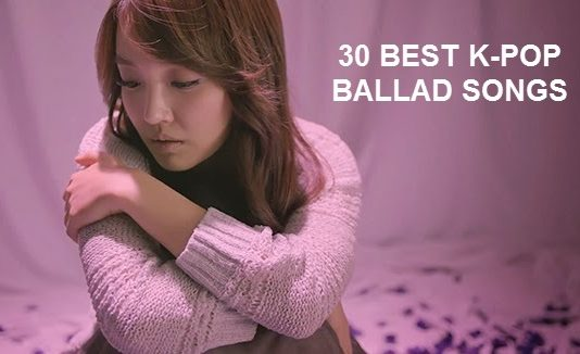 Best Korean/K-POP Sad/Ballad Songs