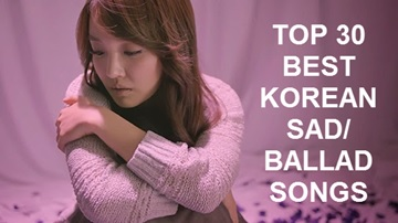 Best K-Pop Sad/Ballad Songs